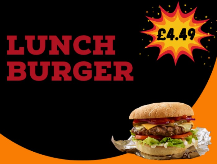 LUNCH BURGER ONLY DEAL £4.49